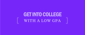 get into college with low gpa